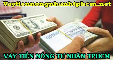 Vay tiền nóng nhanh tư nhân tại TPHCM không giữ giấy tờ