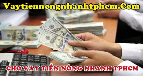 Cho vay tiền nóng nhanh TPHCM